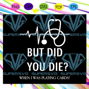 But did you did when i was playing cards nurse svg td