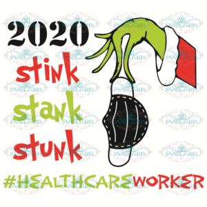 2020 Stink Stank Stunk Healthcare Worker Svg, Christmas Svg, 2020