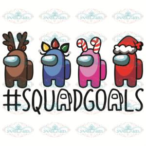 Squad Goals Svg, Christmas Svg, Among Us Christmas Svg, Cute Among Us