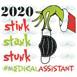 2020 Stink Stank Stunk Medical Assistant Svg, Christmas Svg, 2020