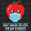 Can t Mask My Love Student 100th Days svg BS11082020