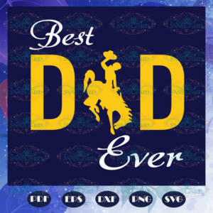 Best dad ever svg, papa svg, daddy svg, fathers day svg, father svg,