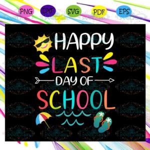 Happy Last day of school graduate svg BS23072020