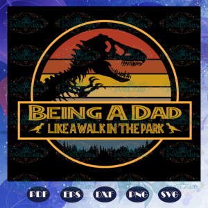 Being a dad like a walk in the park, fathers day svg, papa svg,