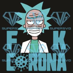 Fuck Corona Svg, Trending Svg, Rick Svg, Morty Fuck Corona Svg,