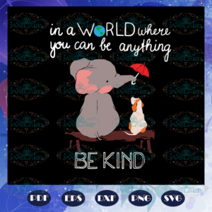 In A World Where You Can Be Anything Svg AU2907202032