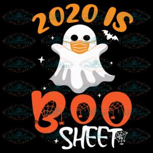 2020 is Boo sheet svg, Boo svg, Boo sheet svg, Boo Boo svg, Boo Boo