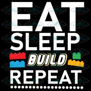 Eat Sleep Build Repeat Svg, Building Blocks Bricks svg, Master