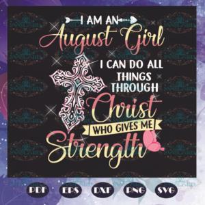 I Am An August Girl Svg BD110521TH11