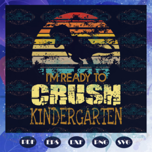 I Ready To Crush Kindergarten Svg BS210525TH07