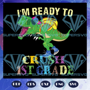 I am ready to crush st grade svg bs