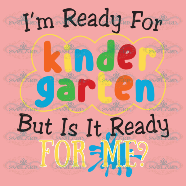 I m Ready for Kindergarten but is it Ready for Me 100th Days svg BS04082020