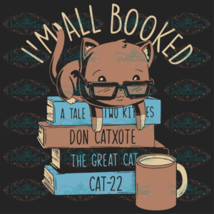 I m all booked a tale two kids don catxote the great cat 100th Days svg BS13082020