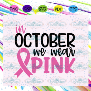 In October We Wear Pink Svg BC210525TH04