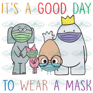 It s A Good Day To Wear A Mask Funny Gift 100th Days svg BS10082020