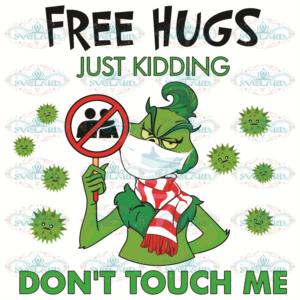 Free hugs Just Kidding Do Not Touch Me Svg, Trending Svg, Grinch Svg,