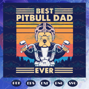 Best Pitbull Dad Ever Svg, Pitbull Love Svg, Dad Of A Pit, Dog Life