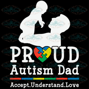 Proud Autism Dad Accept Understand Love Svg AU230421ND8