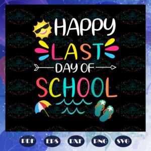 Happy Last day of school graduate svg BS28072020
