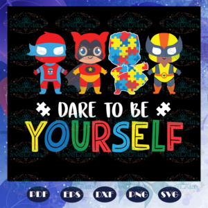 Dare To Be Yourself svg AU28072020