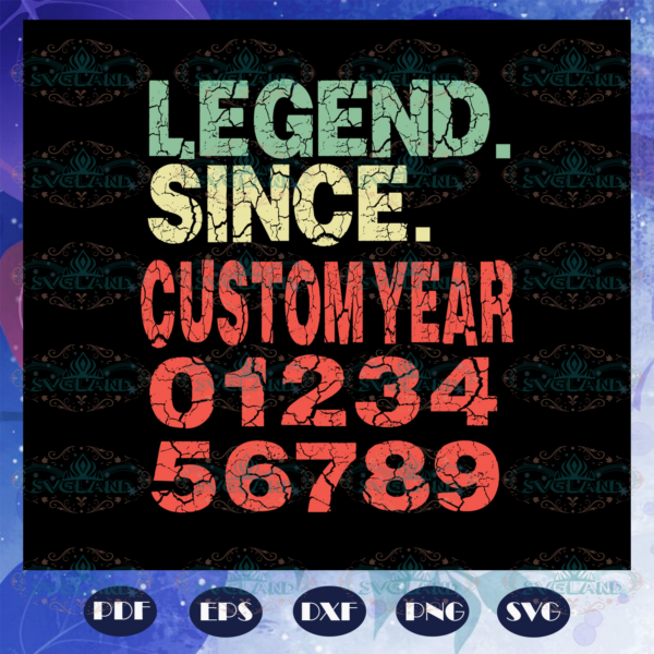 Legend Since May Customyear Svg BS28072020
