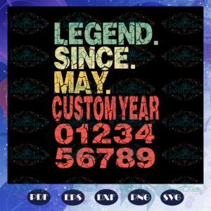 Legend Since May Customyear Svg BS2807202021