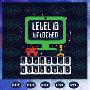 Level 13 Unlocked Official Teenager Svg BS210525TH13