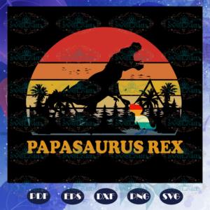Papasaurus rex SVG, papa svg, papa life, papa gift, papa birthday,