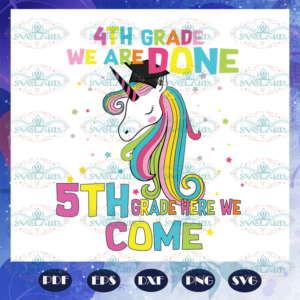 4th grade we are done 5th grade here we come svg BS27072020