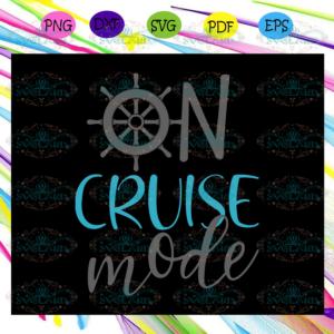 On cruise mode, family cruise, trendy cruise, cruise boat,cruise svg,