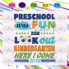 Pre School Was Fun But Look Out Kindergarten Here I Come Svg BS08082020