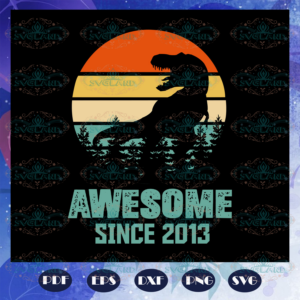 Awesome since 2013 svg BD13072020A93