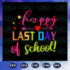 Happy last day of school summer vacation end of school summer vacation gift hello summer summer svg BS27072020