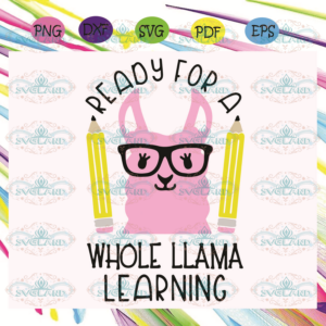 Ready For A Whole Llama Learning Svg BS210525TH10
