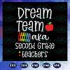 Dream team aka second grade teachers svg BS27072020