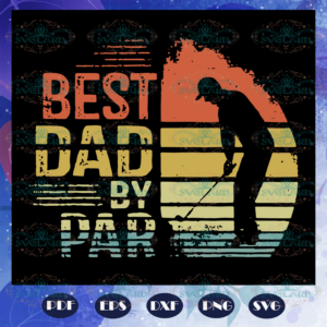 Best dad by par, fathers day svg, papa svg, daddy svg, father svg,