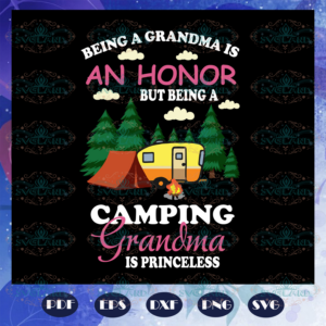 Being a grandma is an honor but being a camping grandma is