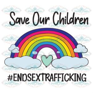 Save the Kids End Sex Trafficking Trending Svg BS10082020