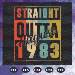 Straight Outta August 1983 Svg BD210525TH08