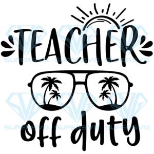Teacher off duty svg cp nd
