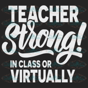 Teacher Strong in class or virtually Trending Svg BS24082020