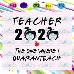 Teachers 2020 The One Where I Quarantined Svg BS12082020