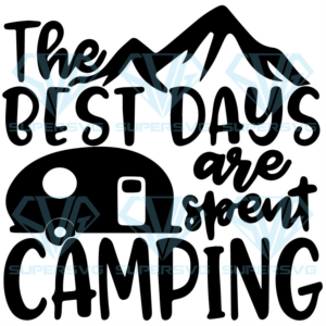 The best days are spent camping svg cp ph