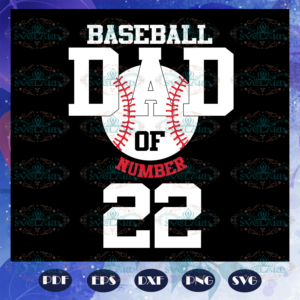 Baseball dad of number 22, fathers day svg, papa svg, father svg, dad