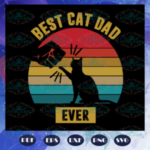 Best cat dad ever svg, Fathers day svg, fathers day gift, fathers day