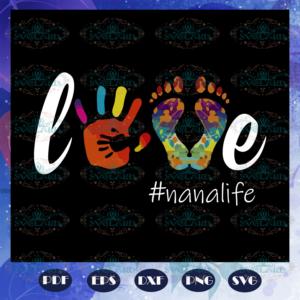 Love nana life, nana, nana svg, nana gift, nana birthday, nana life,