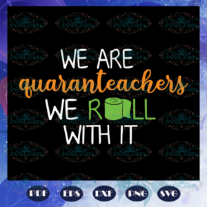 We are quaranteachers we roll with it svg BS28072020