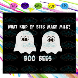 What kind of bees make milk SVG, Halloween svg, Halloween gift,