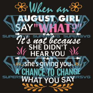 When an august girl say what svg bd