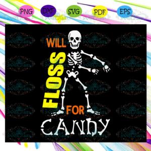 Will floss for candy,Halloween svg, Halloween gift, Halloween shirt,